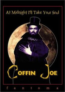AT MIDNIGHT I'LL TAKE YOUR SOUL (COFFIN JOE)